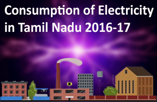 Banner of Consumption of Electricity in Tamil Nadu during the year 2016-17