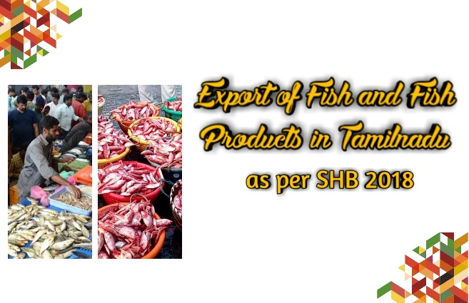 Banner of Export of Fish and Fish Products in Tamil Nadu as per SHB 2018