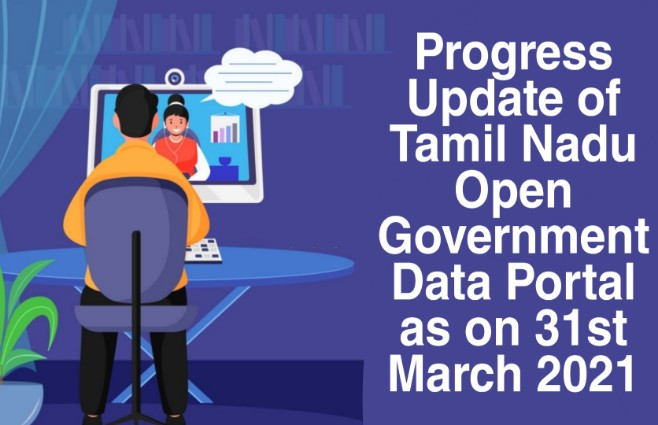 Banner of Progress Update of Tamil Nadu Open Government Data Portal as on 31st March 2021