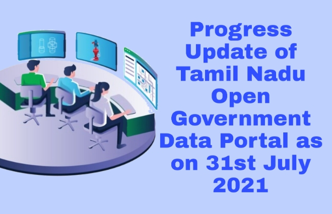 Banner of Progress Update of Tamil Nadu Open Government Data Portal as on 31st July 2021